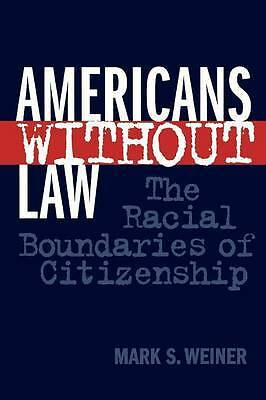 Americans without Law, Mark S. Weiner