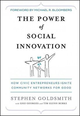 The Power of Social Innovation, Stephen Goldsmith