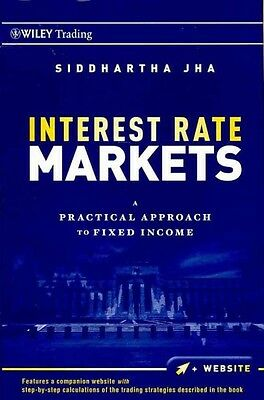 Interest Rate Markets, Siddhartha Jha