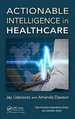 Actionable Intelligence in Healthcare Hardcover Book Free Shipping!