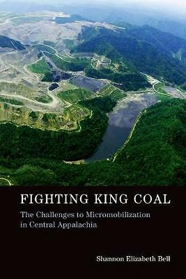 Fighting King Coal – The Challenges to Micromobilization in Central Appala