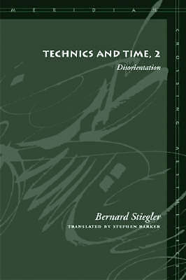 Technics and Time: No. 2, Bernard Stiegler