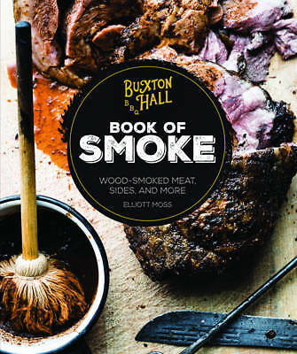 The Buxton Hall Barbecue's Book of Smoke, Elliott Moss