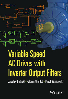 Variable Speed AC Drives with Inverter Output Filters, Jaroslaw Guzinski