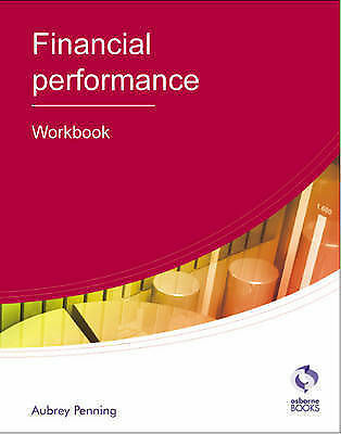 Financial Performance: Workbook (AAT Accounting - Level 4 Diploma in Accounting)