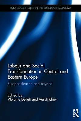 Labour and Social Transformation in Central and Eastern Europe, Violaine Delteil
