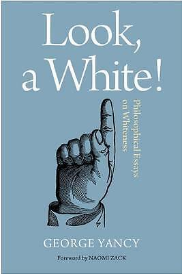 Look, a White!, George Yancy