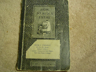 How To Run A Lathe 1940 South Bend Lathe Works 39th Edition Book 128 Pages