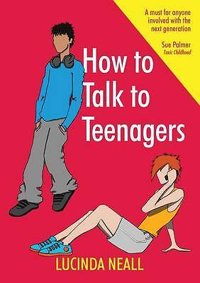 How to Talk to Teenagers, Lucinda Neall