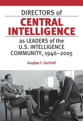 Directors of Central Intelligence as Leaders, Douglas F. Garthoff