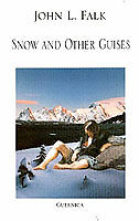 Snow and Other Guises, John L. Falk