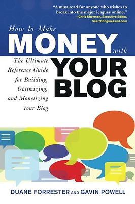 How to Make Money with Your Blog: The Ultimate Reference Guide for Building, Opt