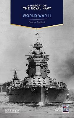 A History of the Royal Navy: World War II, Duncan Redford