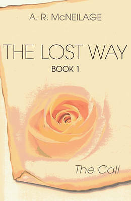 The Lost Way: Bk. 1, A.R. McNeilage