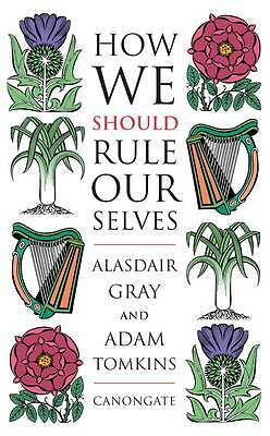 How We Should Rule Ourselves, Alasdair Gray