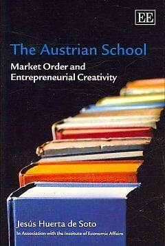 The Austrian School, Jesus Huerta de Soto