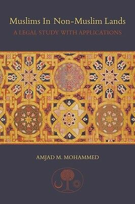 Muslims in Non-Muslim Lands, Amjad M. Mohammed