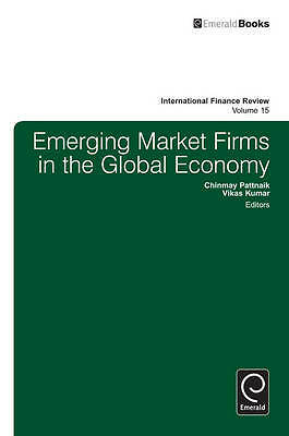 Emerging Market Firms in the Global Economy, Chinmay Pattnaik