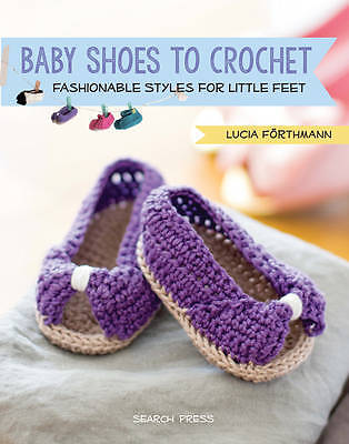 Baby Shoes to Crochet, Lucia Forthmann