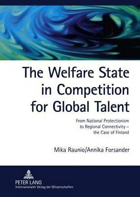 The Welfare State in Competition for Global Talent, Mika Raunio