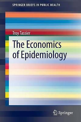 The Economics of Epidemiology, Troy Tassier