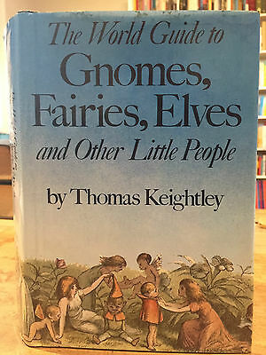 The World Guide to Gnomes, Fairies, Elves & Other Little People - T Keightly