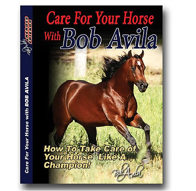 The Bob Avila Collection Equine Care For Your Horse Dvd
