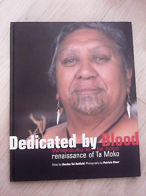 Dedicated by Blood - Maori - ta moko, de eeuwenoude lichaams tatoeage