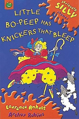 Seriously Silly Rhymes: Little Bo Peep Has Knickers That Bleep, Good Condition B
