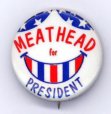 """*  Classic  ~  """" MEATHEAD  for  PRESIDENT """"  ~  1972 Campaign Button"""