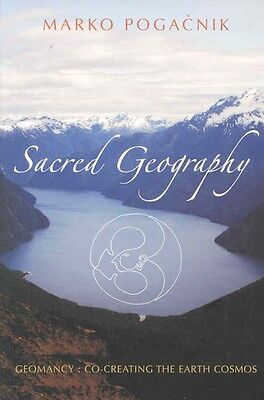 Sacred Geography: Geomancy: Co-Creating the Earth Cosmos by Marko Pogacnik Paper