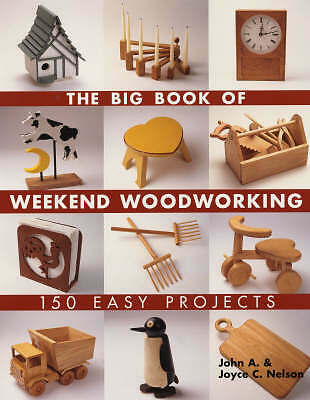The Big Book of Weekend Woodworking, John Nelson