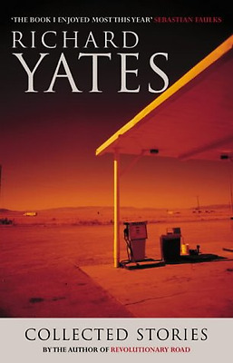 The Collected Stories of Richard Yates, Good Condition Book, Yates, Richard, ISB