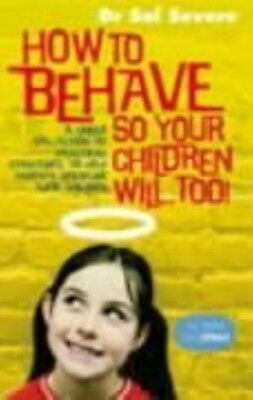 How to Behave So Your Children Will Too! by Sal Severe Paperback Book (English)