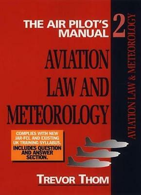 The Air Pilot's Manual: Aviation Law and Meteorology Vol 2 By Trevor Thom
