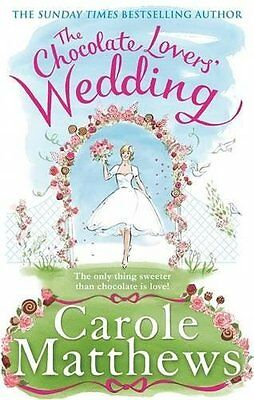 The Chocolate Lovers' Wedding, Matthews, Carole | Paperback Book | Good | 978075