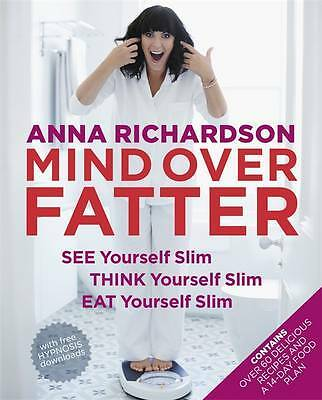 Mind Over Fatter: See Yourself Slim, Think Yours, Richardson, Anna, New