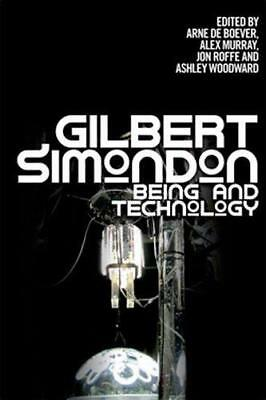 Gilbert Simondon: Being and Technology,  | Paperback Book | 9780748677214 | NEW
