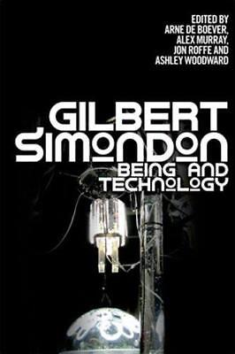Gilbert Simondon: Being and Technology by  | Paperback Book | 9780748677214 | NE
