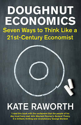 Doughnut Economics, Kate Raworth