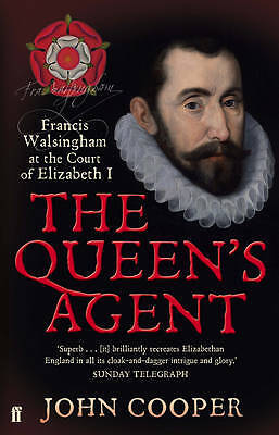 The Queen's Agent: Francis Walsingham at the Cou, John Cooper, New