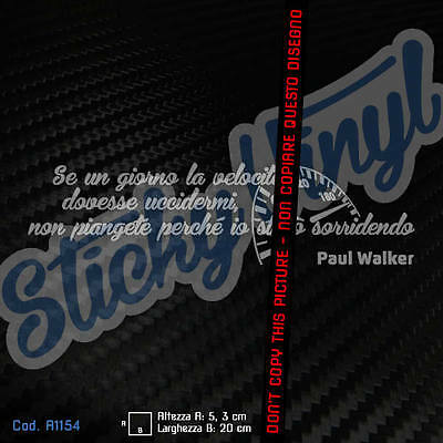Frase Paul Walker + Contachilometri - Adesivo Sticker Decal Tuning Auto