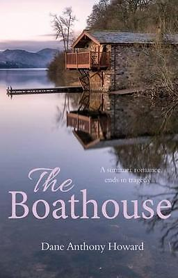 The Boathouse by Dane Anthony Howard | Paperback Book | 9781910878972 | NEW