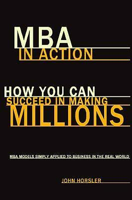 MBA in Action, John Horsler