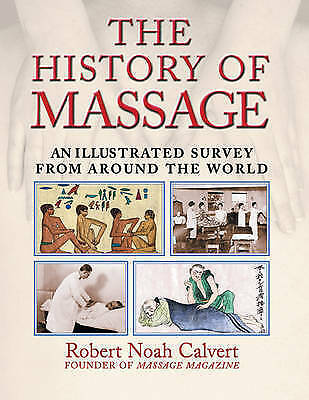 The History of Massage: An Illustrated Survey from around the World, Good Condit