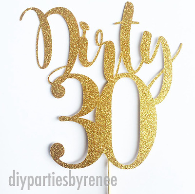 Dirty 30 Cake Topper - Dirty Thirty Cake Topper - Assorted Colours - Happy 30th