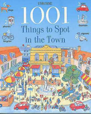 1001 Things to Spot in the Town (Usborne 1001 Things to Spot), Good Condition Bo