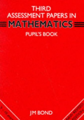 Mathematics: 3rd Year Papers: Assessment Papers, Good Condition Book, Bond, J. M