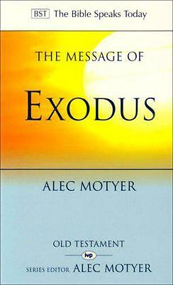 The Message of Exodus: The Days of Our Pilgrimage, Alec Motyer   Paperback Book