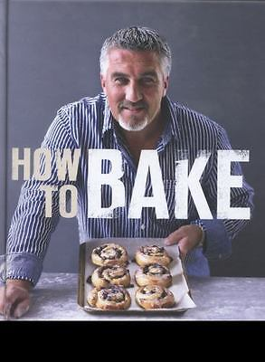How to Bake by Paul Hollywood (2013, Hardcover)